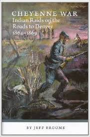 Cheyenne War Indian Raids on the Roads to Denver