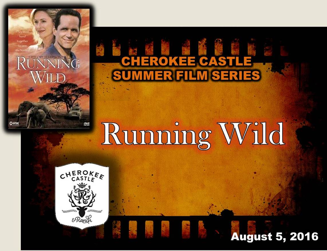 Cherokee Castle Summer Film Series August 5, 2016 Running Wild