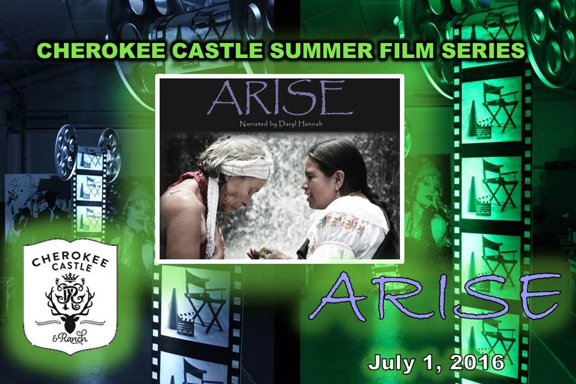 Cherokee Castle Summer Film Series July 1, 2016 Arise
