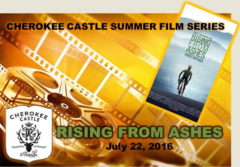 Cherokee Castle Summer Film Series July 22, 2016 Rising from Ashes
